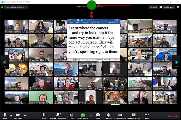 """Photo of many people on a Zoom call with the words """"Learn where the camera is and try to look into it the same way you maintain eye contact in person. This will make the audience feel like you're speaking right to them."""